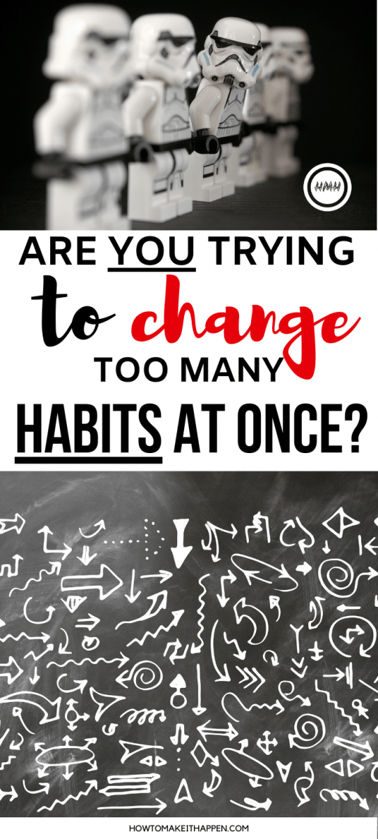 Are You Trying to change too many habits at once?