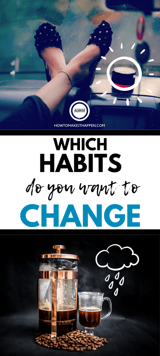Which habits do you want to change?