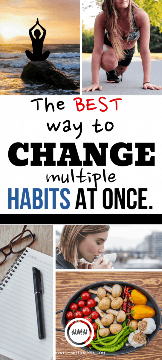 The Best Way to change multiple habits at once