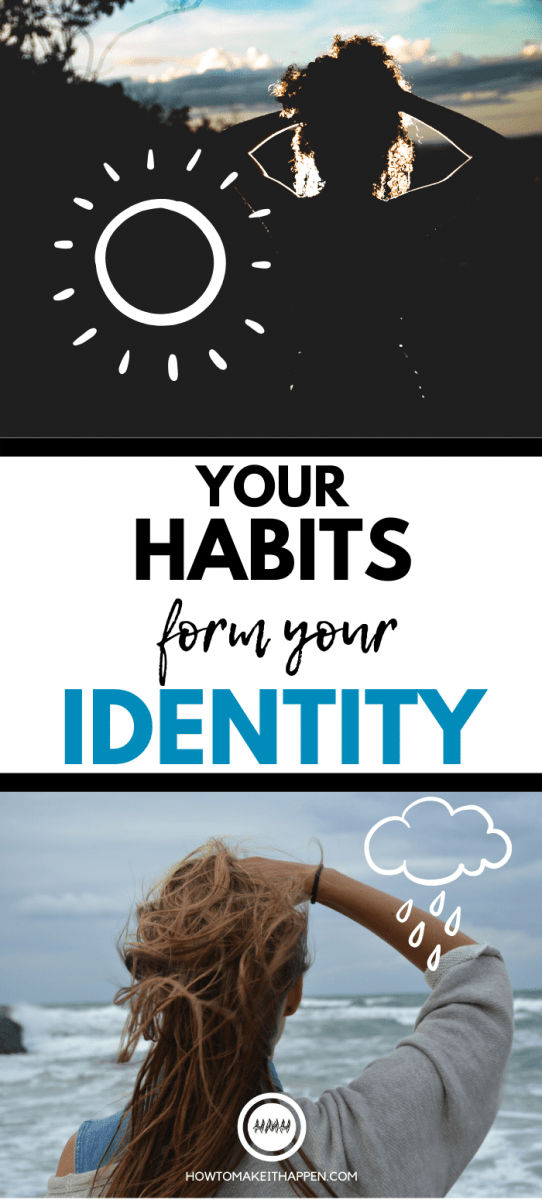 Your Habits Form Your Identity