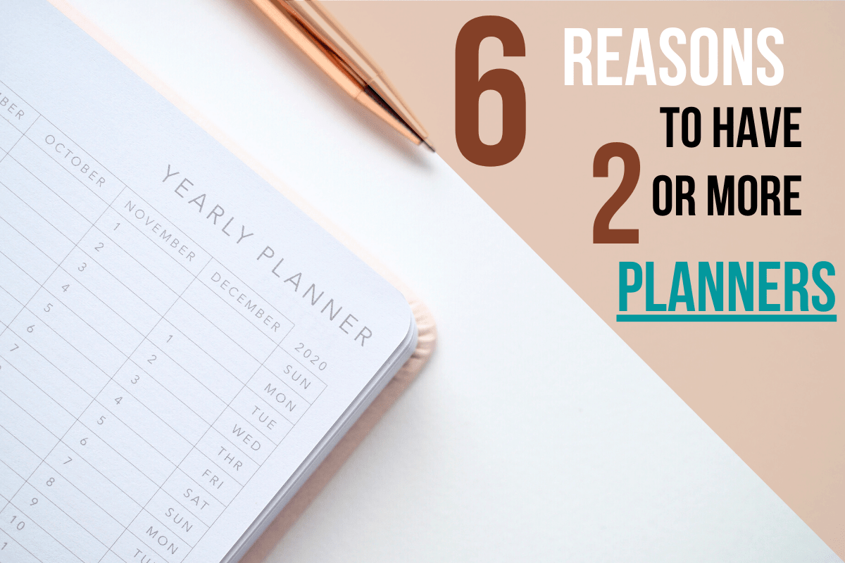6 reasons to have 2 or more planners