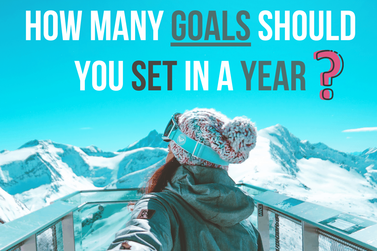How Many Goals Should You Set In A Year