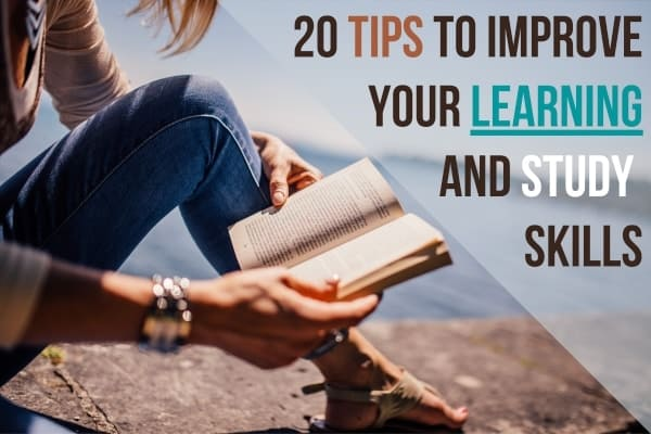 20 Tips To Improve Your Learning And Study Skills