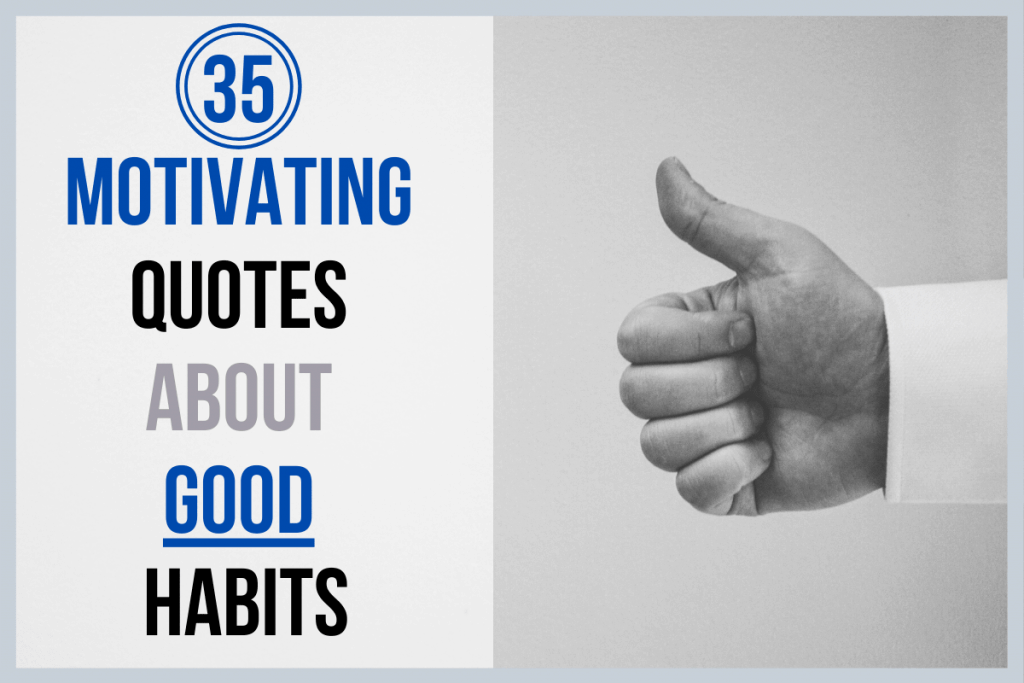 35 motivating quotes about good habits