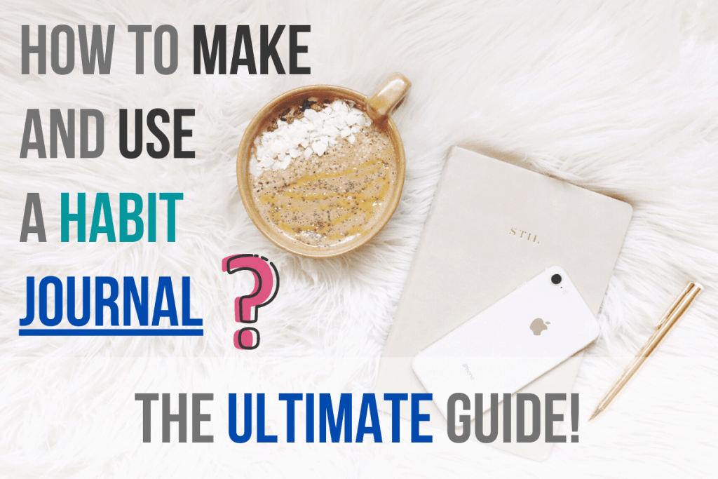 How to make and use a habit journal