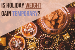 Is Holiday Weight Gain Temporary?