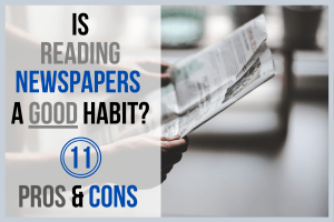 Is Reading Newspapers A Good Habit