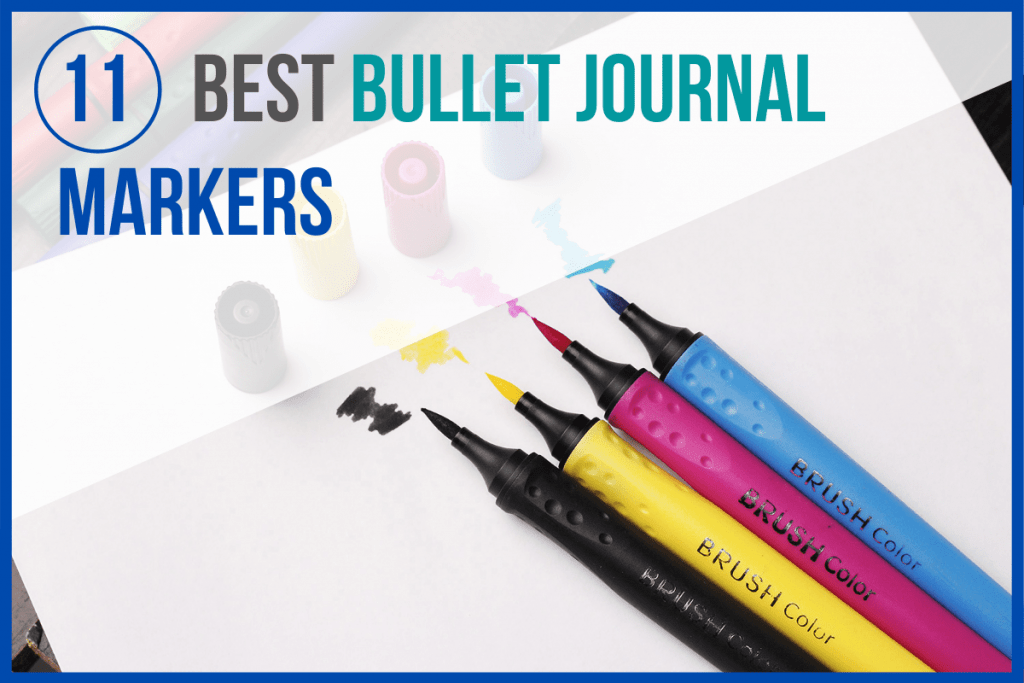 11 Best Bullet Journal Markers