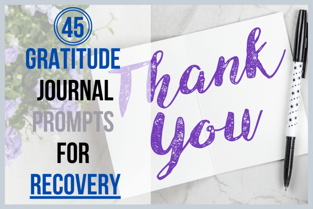 45 Gratitude Journal Prompts for Recovery