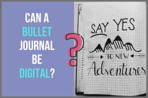Can a Bullet Journal Be Digital?