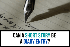 Can a Short Story Be a Diary Entry?