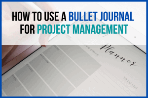 How to Use a Bullet Journal for Project Management