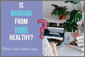 Is Working from Home Healthy_-min