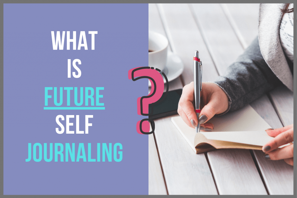 What is future self journaling?